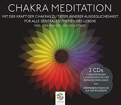 CHAKRA MEDITATION: Mit der Kraft der Chakras zu tiefer innerer Ausgeglichenheit * Für alle zentralen Themen des Lebens