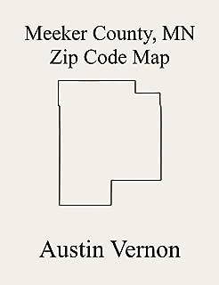 Meeker County, Minnesota Zip Code Map: Includes Litchfield, Cedar Mills, Cosmos, Darwin, Acton, Cedar Mills, Collinwood, Cosmos, Danielson, Darwin, Dassel, ... City, Greenleaf, Grove Cit (English Edition)