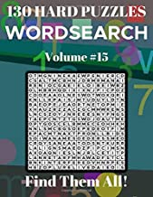 Wordsearch 130 Hard Puzzles Volume 15: Find Them All!