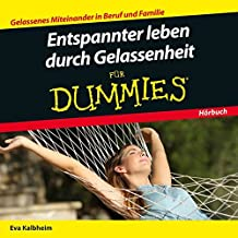 Entspannter leben durch Gelassenheit fur Dummies Das Hoerbuch