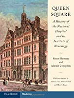 Queen Square: A History of the National Hospital and its Institute of Neurology