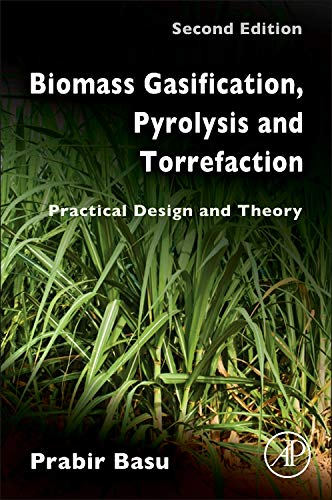 Biomass Gasification, Pyrolysis and Torrefaction: Practical Design and Theory