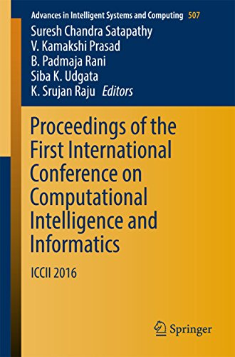Proceedings of the First International Conference on Computational Intelligence and Informatics: ICCII 2016 (Advances in Intelligent Systems and Computing Book 507) (English Edition)