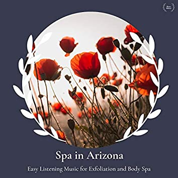 Spa In Arizona - Easy Listening Music For Exfoliation And Body Spa