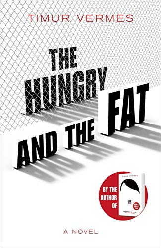 The Hungry and the Fat: A bold new satire by the author of LOOK WHO'S BACK
