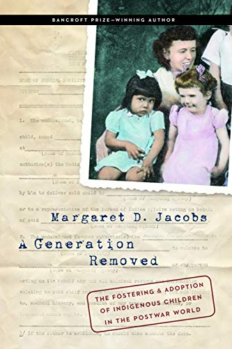 Compare Textbook Prices for A Generation Removed: The Fostering and Adoption of Indigenous Children in the Postwar World First Edition, First Printing Edition ISBN 9780803255364 by Jacobs, Margaret D.