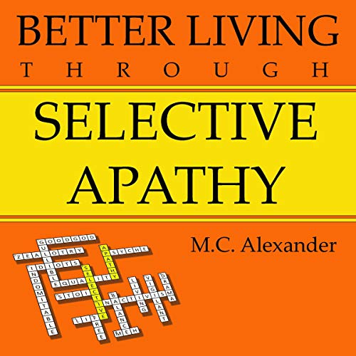 Better Living Through Selective Apathy cover art