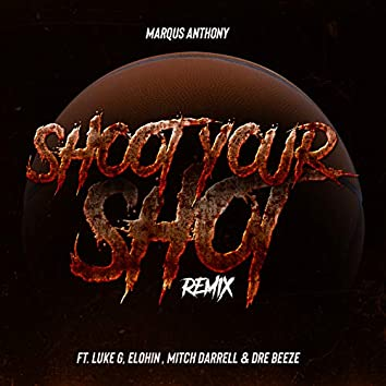 Shoot Your Shot (feat. Luke G & Dre Beeze) [Remix]