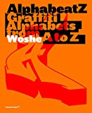 Alphabeatz. From A To Z: Graffiti Alphabets from A to Z (Arts graphiques-Design)...
