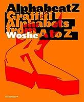 Alphabeatz: Graffiti Alphabets from A to Z