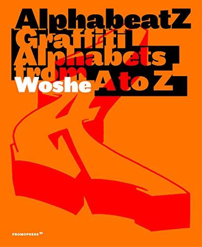 Alphabeatz. Graffiti Alphabets from A to Z (Arts graphiques-Design)