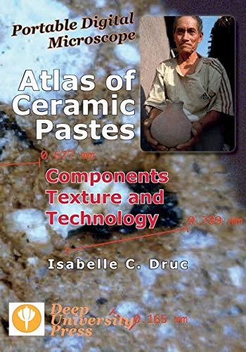Portable Digital Microscope: Atlas of Ceramic Pastes - Components, Texture and Technology