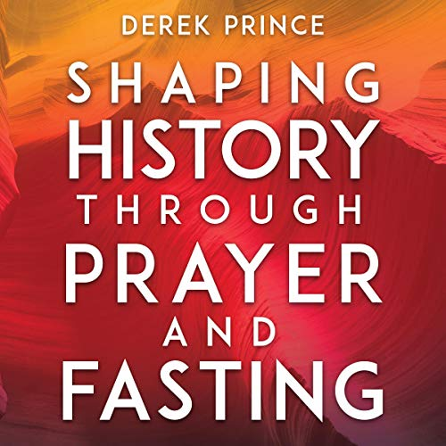 Shaping History Through Prayer and Fasting Titelbild