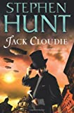 fantasy book reviews Stephen Hunt Jack Cloudie