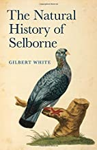The Natural History of Selborne by Gilbert White (2013-09-15)