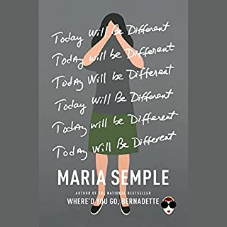 Today Will Be Different                   By:                                                                                                                                 Maria Semple                               Narrated by:                                                                                                                                 Kathleen Wilhoite                      Length: 6 hrs and 28 mins     1,280 ratings     Overall 3.6