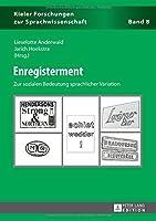 Enregisterment: Zur Sozialen Bedeutung Sprachlicher Variation (Kieler Forschungen Zur Sprachwissenschaft)