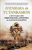 El Enigma De Tutankamón; y otros Ensayos Sobre Arqueología e Historia En El Antiguo Egipto (Pinolia)