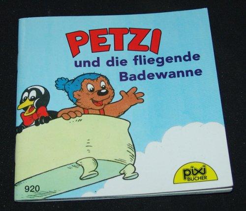 Petzi und die fliegende Badewanne (Pixi Bd. 920)