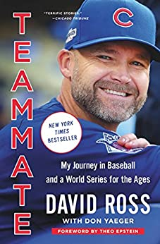 Teammate: My Journey in Baseball and a World Series for the Ages by [David Ross, Theo Epstein]