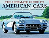Ultimate Guide to American Cars: An Illustrated Encyclopedia with More Than 600 Photographs