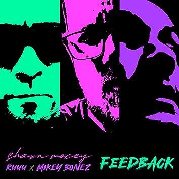 Feedback (feat. Ruuu & Mikey Bonez)
