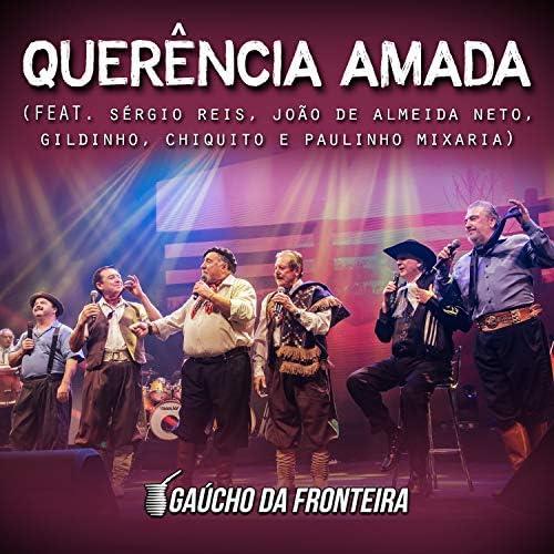 Gaúcho Da Fronteira feat. Sérgio Reis, Gildinho, Chiquito, João de Almeida Neto & Paulinho Mixaria