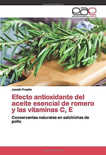Efecto antioxidante del aceite esencial de romero y las vitaminas C, E: Conservantes naturales en salchichas de pollo