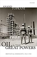 Oil and the Great Powers: Britain and Germany, 1914-1945