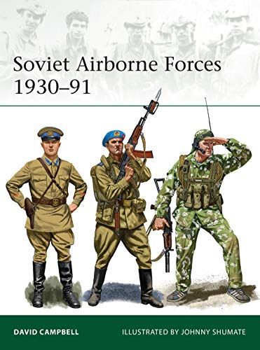 Soviet Airborne Forces 1930–91: 231 (Elite)