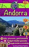 Andorra: Scoprite questo splendido principato situato nei Pirenei tra la Francia e la Spagna, in un quadro naturale eccezionale, con villaggi pittoreschi, ... sciistiche... (Voyage Experience Vol. 15)
