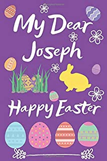 My Dear Joseph Happy Easter Notebook Gift: Notebook Journal Great gift Notebook/Journal with Blank Lined Pages: 6 x 9 inch...