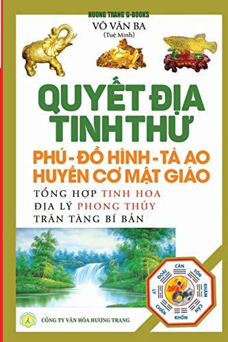 Quyết địa tinh thư - Phú - Đồ hình - Tả Ao - Huyền cơ Mật giáo: Tổng hợp tinh hoa địa lý phong thủy - Trân tàng bí bản (Vietnamese Edition)