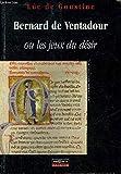 Bernard de Ventadour ou les jeux du désir
