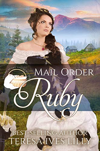Mail Order Ruby (Widows, Brides, and Secret Babies Book 19)