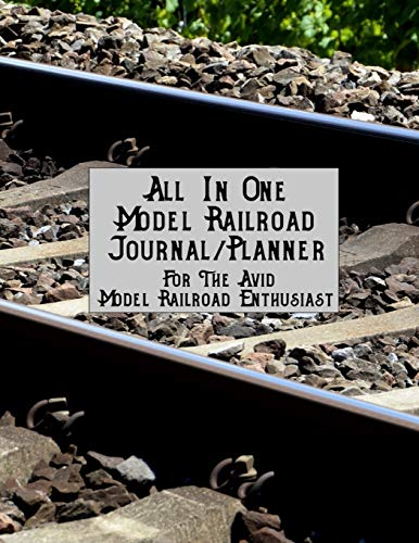 All In One Model Railroad Journal/Planner: For The Avid Model Railroad Enthusiast, B&W interior, full track on wood