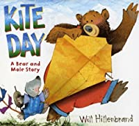 Kite Day: A Bear and Mole Book (Bear and Mole Stories) by Will Hillenbrand(2013-01-01)