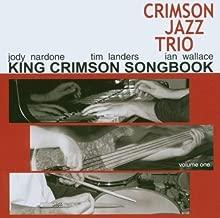 King Crimson Songbook Vol.1 by The Crimson Jazz Trio (2005-11-15)