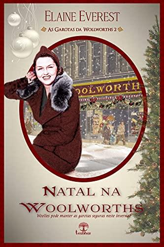 O Natal na Woolworths (As Garotas da Woolworths Livro 2)