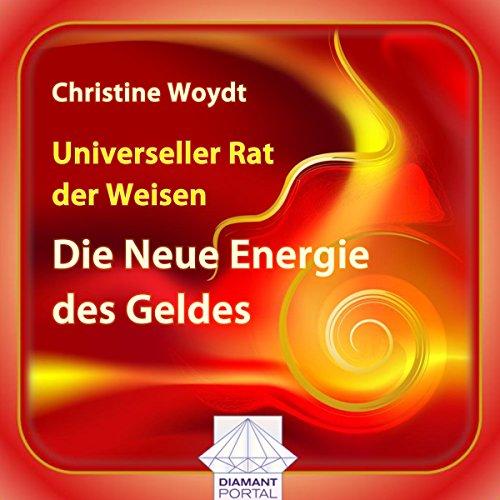 Universeller Rat der Weisen: Die Neue Energie des Geldes  By  cover art