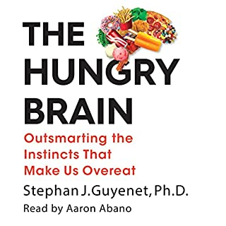 The Hungry Brain     Outsmarting the Instincts That Make Us Overeat              Written by:                                                                                                                                 Dr. Stephan Guyenet                               Narrated by:                                                                                                                                 Aaron Abano                      Length: 9 hrs and 6 mins     10 ratings     Overall 4.1