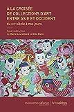 A la croisée de collections d'art entre Asie et Occident