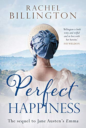 Perfect Happiness: The sequel to Jane Austen's Emma by [Rachel Billington]