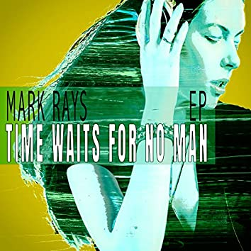 Time Waits For No Man - EP
