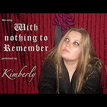 With Nothing to Remember