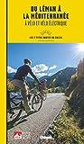 Du Léman à la Méditerranée à vélo et vélo électrique: Les p'tites Routes du Soleil