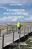 Faszination Portugiesischer Jakobsweg