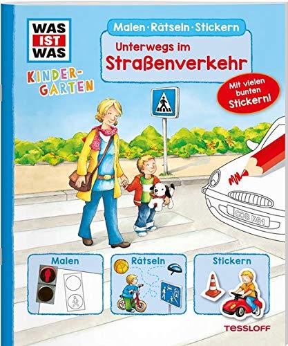WAS IST WAS Kindergarten Malen Rätseln Stickern Unterwegs im Straßenverkehr: Malen, Rätseln, Stickern