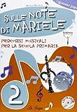 Sulle note di Mariele. Percorsi musicali. Per la 2ª classe elementare. Con CD Audio