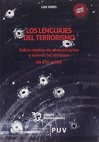 LOS LENGUAJES DEL TERRORISMO: Sobre medios de comunicación y nuevos terrorismos. De ETA al ISIS